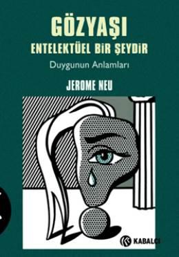 Jerome Neu Gözyaşı Entelektüel Bir Şeydir Pdf
